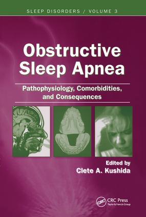 Obstructive Sleep Apnea: Pathophysiology, Comorbidities and Consequences: Pathophysiology, Comorbidities, and Consequences, 1st Edition (Hardback) book cover
