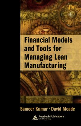 Financial Models and Tools for Managing Lean Manufacturing: 1st Edition (Hardback) book cover