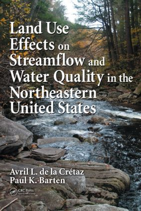 Land Use Effects on Streamflow and Water Quality in the Northeastern United States: 1st Edition (Hardback) book cover