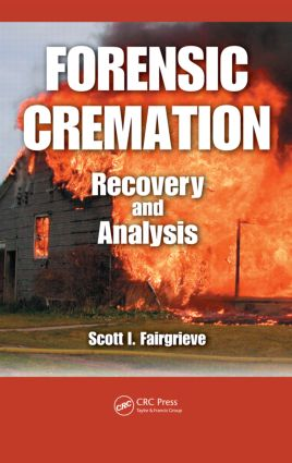Forensic Cremation Recovery and Analysis: 1st Edition (Hardback) book cover