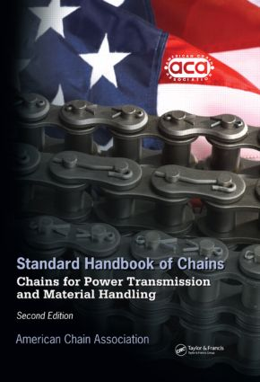 Standard Handbook of Chains: Chains for Power Transmission and Material Handling, Second Edition book cover