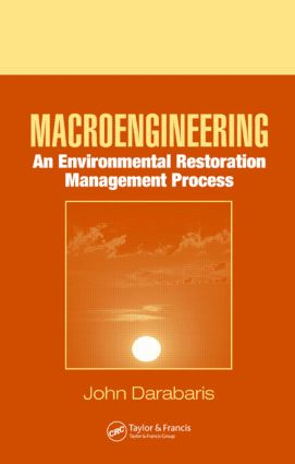 Macroengineering: An Environmental Restoration Management Process, 1st Edition (Hardback) book cover
