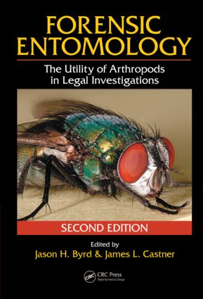 Forensic Entomology: The Utility of Arthropods in Legal Investigations, Second Edition, 2nd Edition (Hardback) book cover