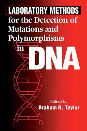 Laboratory Methods for the Detection of Mutations and Polymorphisms in DNA