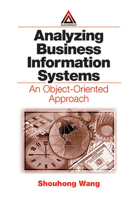 Analyzing Business Information Systems: An Object-Oriented Approach, 1st Edition (Hardback) book cover