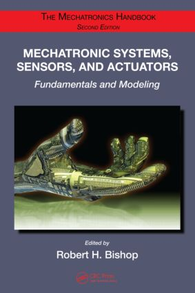 Mechatronic Systems, Sensors, and Actuators: Fundamentals and Modeling, 2nd Edition (Hardback) book cover