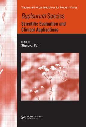 Bupleurum Species: Scientific Evaluation and Clinical Applications, 1st Edition (Hardback) book cover