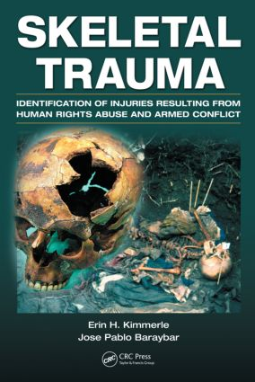 Skeletal Trauma: Identification of Injuries Resulting from Human Rights Abuse and Armed Conflict, 1st Edition (Hardback) book cover