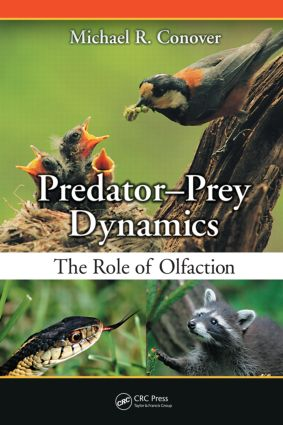 Predator-Prey Dynamics: The Role of Olfaction, 1st Edition (Hardback) book cover
