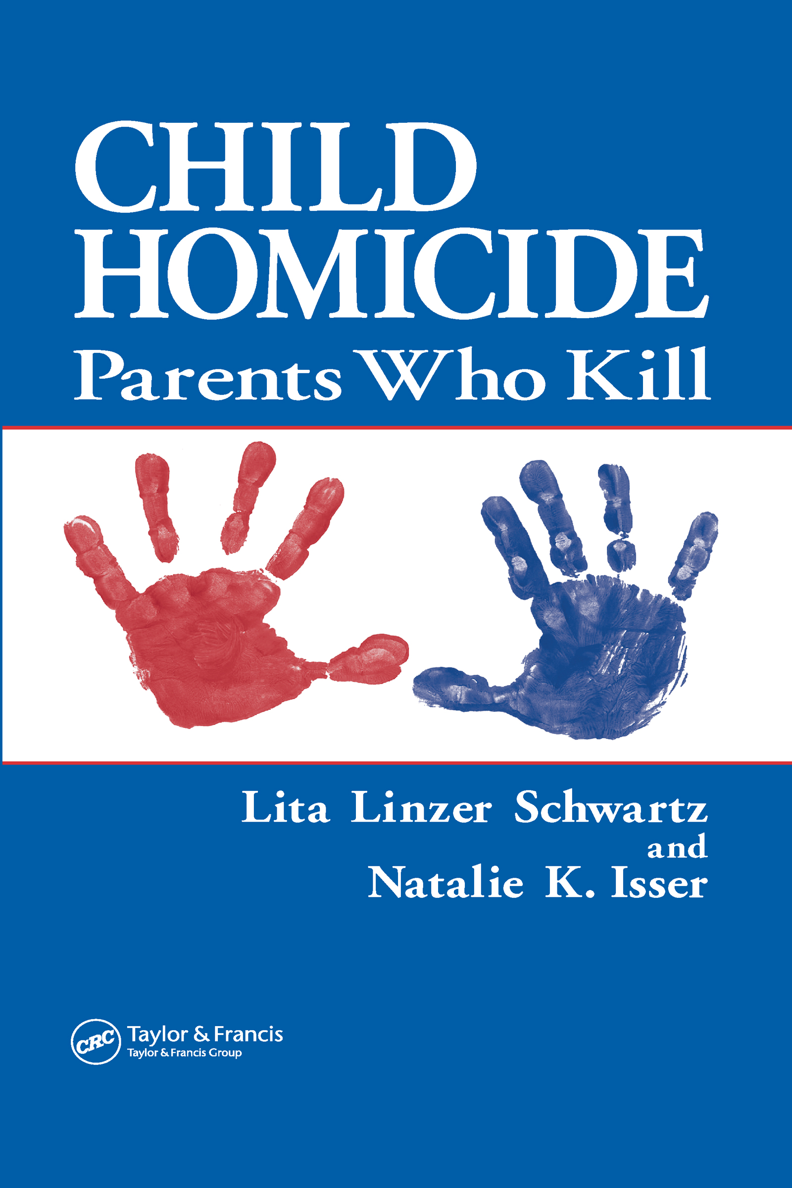 Child Homicide: Parents Who Kill book cover