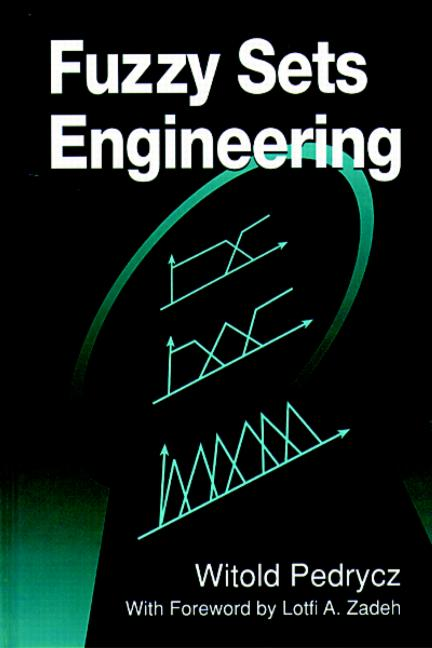 Fuzzy Sets Engineering: 1st Edition (Hardback) book cover
