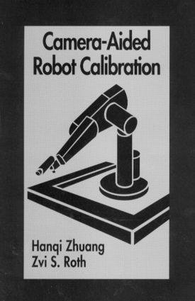 Camera-Aided Robot Calibration: 1st Edition (Hardback) book cover