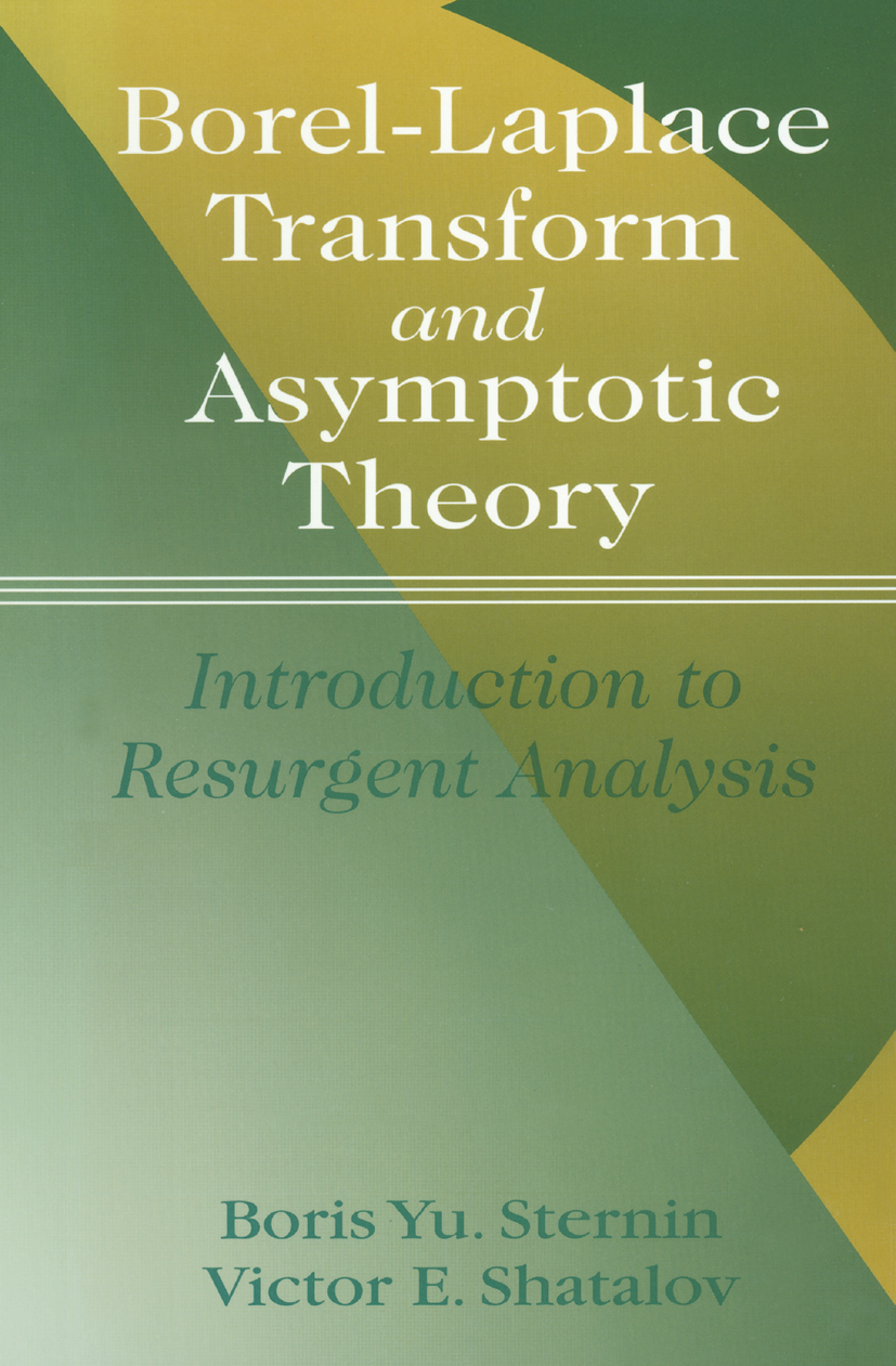 Borel-Laplace Transform and Asymptotic Theory: Introduction to Resurgent Analysis, 1st Edition (Hardback) book cover