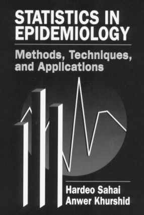 Statistics in Epidemiology: Methods, Techniques and Applications, 1st Edition (Hardback) book cover