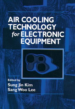 Air Cooling Technology for Electronic Equipment: 1st Edition (Hardback) book cover