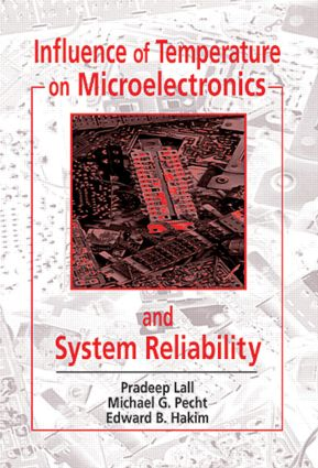 Influence of Temperature on Microelectronics and System Reliability: A Physics of Failure Approach, 1st Edition (Hardback) book cover