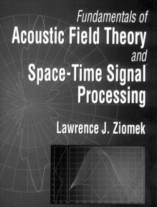 Fundamentals of Acoustic Field Theory and Space-Time Signal Processing: 1st Edition (Hardback) book cover