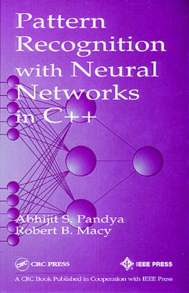 Pattern Recognition with Neural Networks in C++: 1st Edition (Hardback) book cover