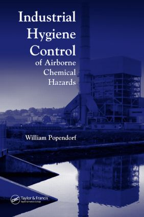 Industrial Hygiene Control of Airborne Chemical Hazards: 1st Edition (Hardback) book cover