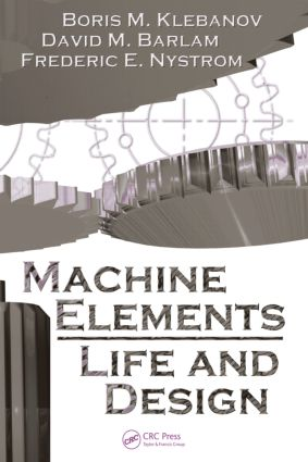 Machine Elements: Life and Design, 1st Edition (Hardback) book cover