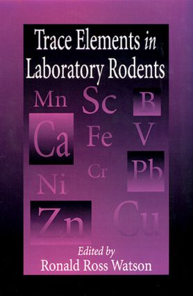 Trace Elements in Laboratory Rodents: 1st Edition (Hardback) book cover