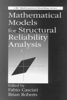 Mathematical Models for Structural Reliability Analysis: 1st Edition (Hardback) book cover