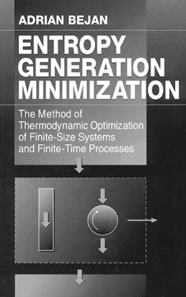 Entropy Generation Minimization: The Method of Thermodynamic Optimization of Finite-Size Systems and Finite-Time Processes, 1st Edition (Hardback) book cover