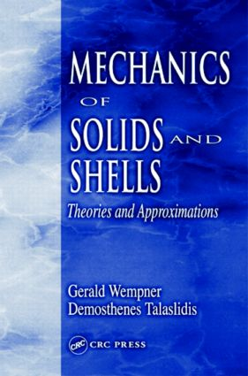 Mechanics of Solids and Shells: Theories and Approximations book cover
