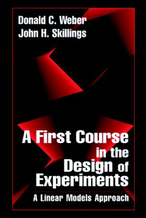 A First Course in the Design of Experiments: A Linear Models Approach, 1st Edition (Hardback) book cover