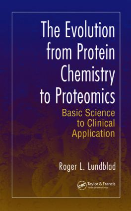 The Evolution from Protein Chemistry to Proteomics: Basic Science to Clinical Application, 1st Edition (Hardback) book cover