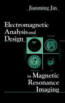 Electromagnetic Analysis and Design in Magnetic Resonance Imaging: 1st Edition (Hardback) book cover