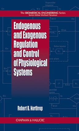 Endogenous and Exogenous Regulation and Control of Physiological Systems: 1st Edition (Hardback) book cover