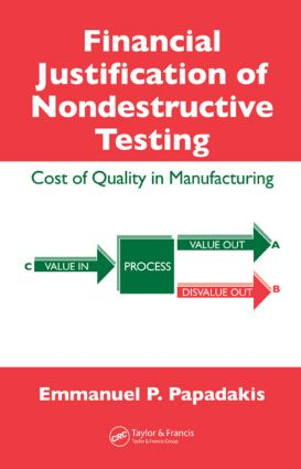 Financial Justification of Nondestructive Testing: Cost of Quality in Manufacturing, 1st Edition (Hardback) book cover