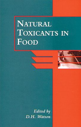 Natural Toxicants in Food: A manual for Experimental Foods, Dietetics and Food Scientists (Hardback) book cover