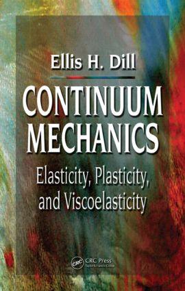 Continuum Mechanics: Elasticity, Plasticity, Viscoelasticity, 1st Edition (Hardback) book cover