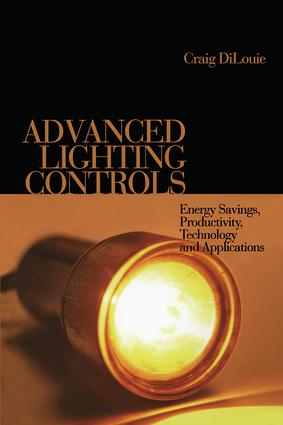 Advanced Lighting Controls: Energy Savings, Productivity, Technology and Applications, 1st Edition (Hardback) book cover