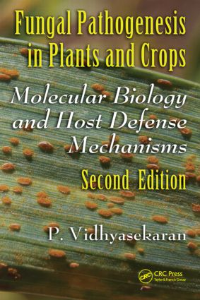 Fungal Pathogenesis in Plants and Crops: Molecular Biology and Host Defense Mechanisms, Second Edition, 2nd Edition (Hardback) book cover