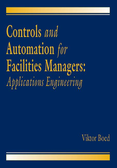 Controls and Automation for Facilities Managers: Applications Engineering, 1st Edition (Hardback) book cover