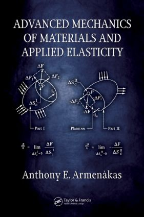 Advanced Mechanics of Materials and Applied Elasticity: 1st Edition (Hardback) book cover