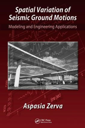 Spatial Variation of Seismic Ground Motions: Modeling and Engineering Applications book cover