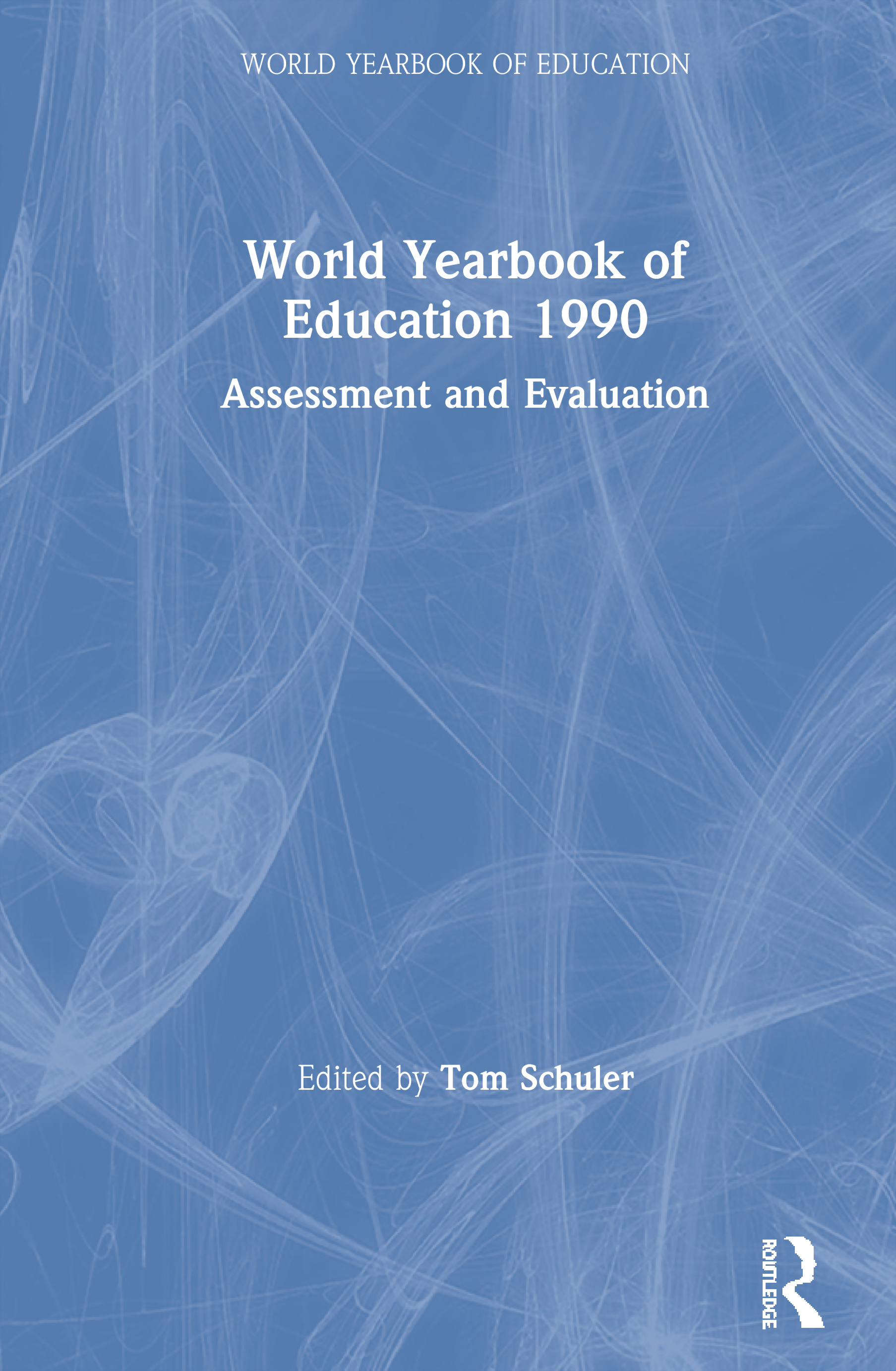 World Yearbook of Education 1990: Assessment and Evaluation book cover
