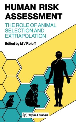 Human Risk Assessment: The Role Of Animal Selection And Extrapolation (Hardback) book cover