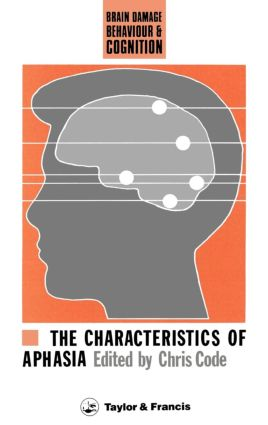 The Characteristics Of Aphasia: 1st Edition (Hardback) book cover