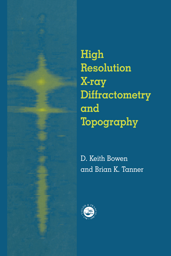 High Resolution X-Ray Diffractometry And Topography: 1st Edition (Hardback) book cover