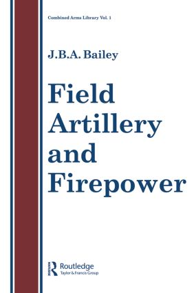 Field Artillery And Fire Power: 1st Edition (Paperback) book cover
