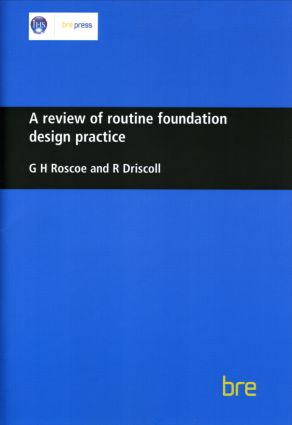 A Review of Routine Foundation Design Practice: (BR 104), 1st Edition (Paperback) book cover