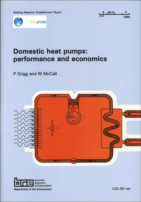 Domestic Heat Pumps: Performance and Economics: (BR 126), 1st Edition (Paperback) book cover
