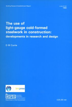 The Use of Light-Gauge Cold-Formed Steelwork in Construction: Developments in Research and Design (BR 142), 1st Edition (Paperback) book cover
