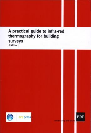 A Practical Guide to Infra-red Thermography for Building Surveys: (BR 176), 1st Edition (Paperback) book cover