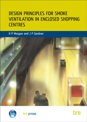 Design Principles for Smoke Ventilation in Enclosed Shopping Centres: (BR 186) (Paperback) book cover
